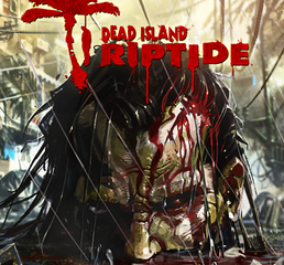 Dead Island Riptide - Download